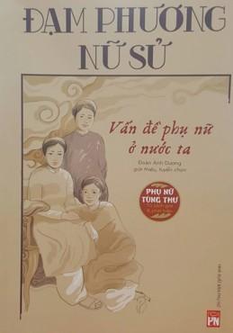 """Ra mắt sách """"Đạm Phương nữ sử - Vấn đề phụ nữ ở nước ta"""""""