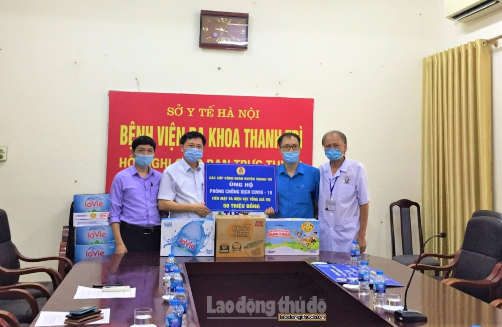 Các cấp Công đoàn huyện Thanh Trì ủng hộ lực lượng y, bác sĩ tuyến đầu chống dịch