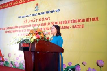 LĐLĐ TP Hà Nội phát động đợt thi đua cao điểm năm 2018 trong CNVCLĐ