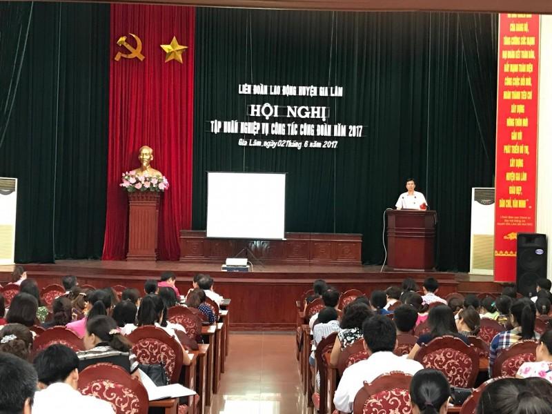 LĐLĐ Gia Lâm tập huấn nghiệp vụ công tác công đoàn năm 2017