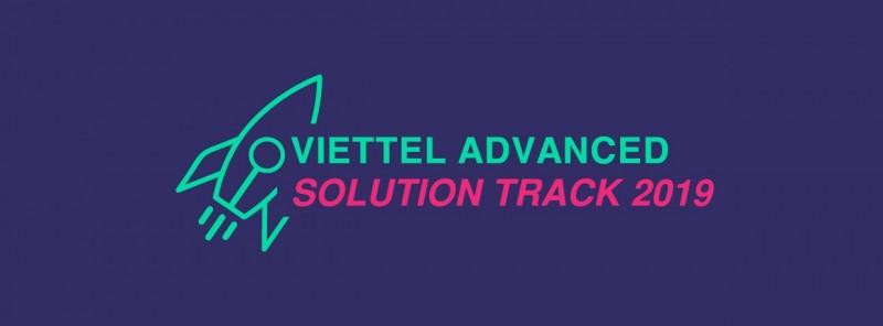 Viettel Advanced Solution Track 2019: Cơ hội giành phần thưởng 1 tỷ đồng cho StartUp Việt Nam