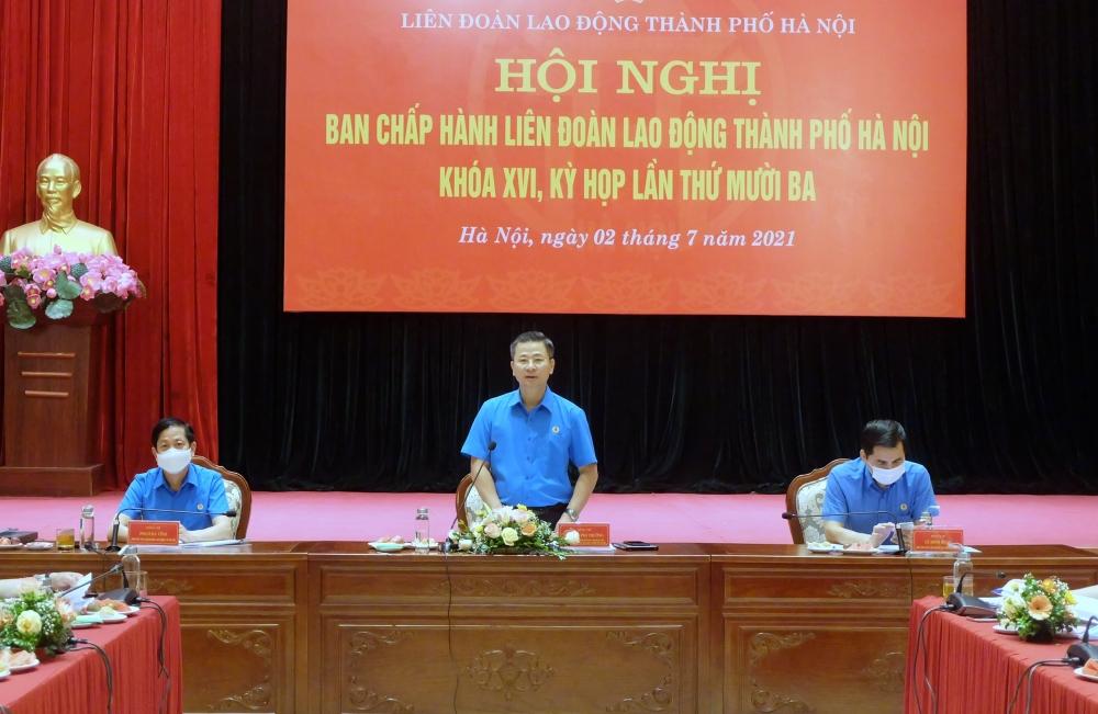 Hội nghị Ban Chấp hành Liên đoàn Lao động Thành phố khóa XVI, kỳ họp lần thứ 13