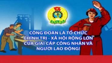 Tiếp tục tuyên truyền sâu rộng về Đại hội XII Công đoàn Việt Nam