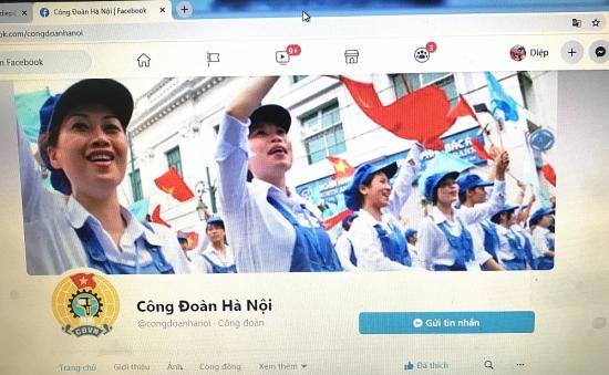 Tăng cường tương tác giữa tổ chức Công đoàn với đoàn viên qua mạng xã hội Facebook