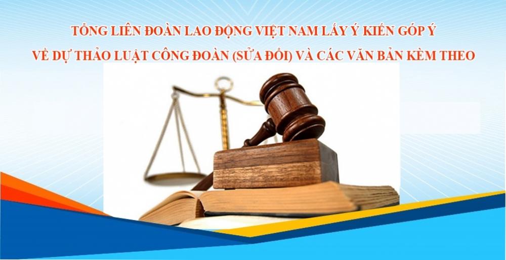 Lấy ý kiến góp ý vào Dự thảo Luật sửa đổi, bổ sung một số điều của Luật Công đoàn