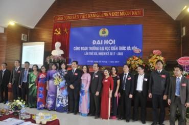 Đại hội Công đoàn Trường Đại học Kiến trúc Hà Nội lần thứ XIX, nhiệm kỳ 2017 - 2022
