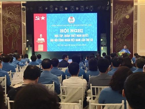 Hội nghị trực tuyến học tập, quán triệt Nghị quyết Đại hội XII Công đoàn Việt Nam