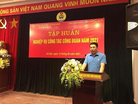 Công đoàn ngành Công Thương Hà Nội: Tổ chức tập huấn công tác công đoàn năm 2021