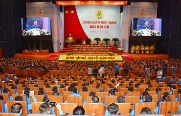 Toàn văn Nghị quyết Đại hội XII Công đoàn Việt Nam