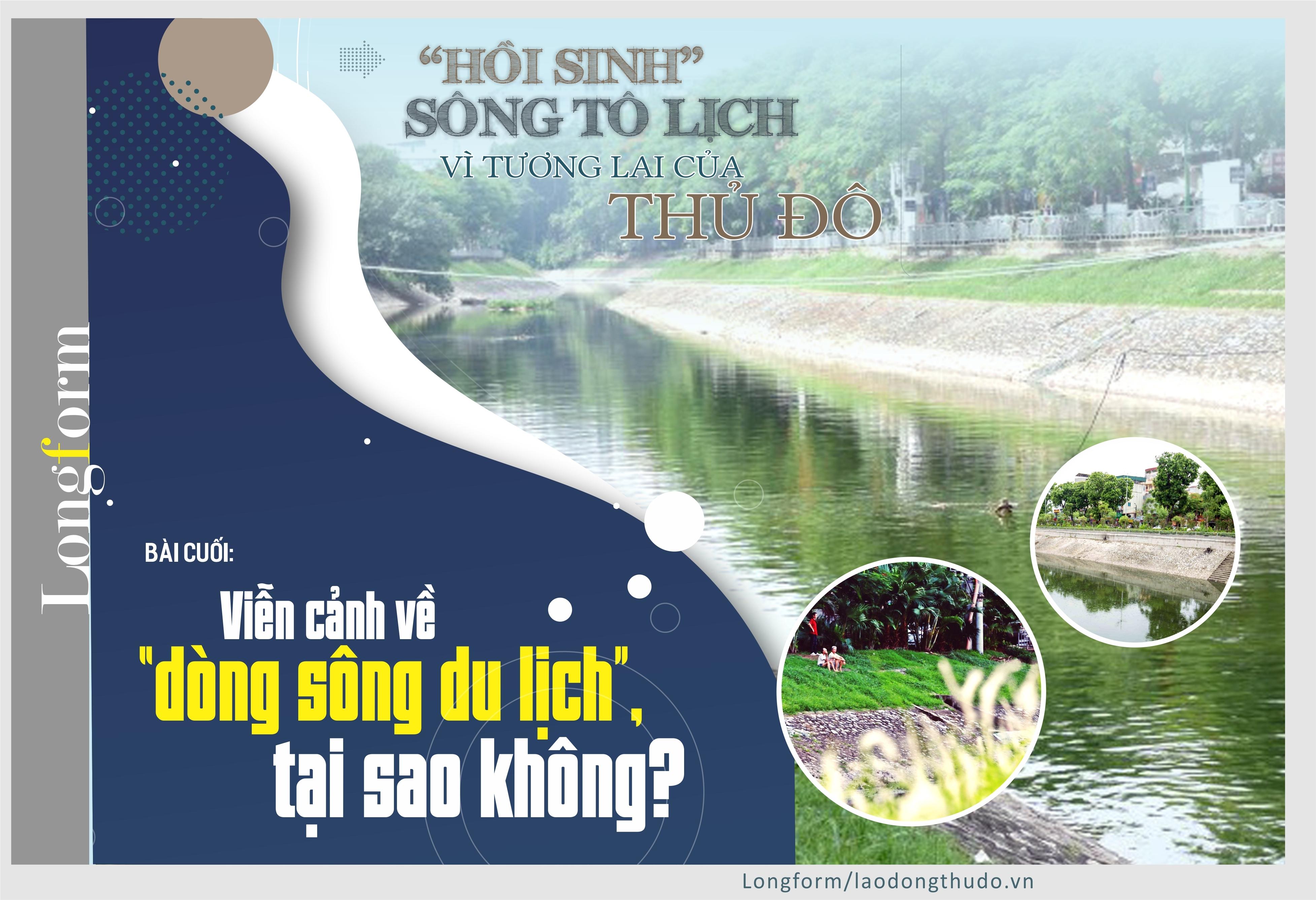 """Bài cuối: Viễn cảnh về """"dòng sông du lịch"""", tại sao không?"""