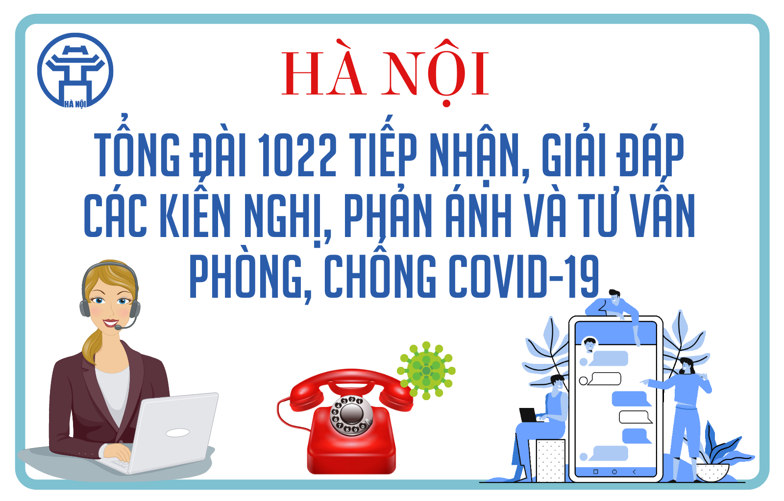 [Infographic] Hà Nội công bố Tổng đài 1022 - Kênh tiếp nhận, giải đáp các kiến nghị, phản ánh và tư vấn phòng, chống Covid-19