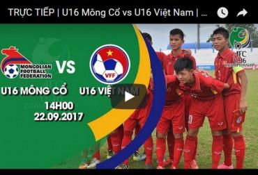 BOX TV: Xem trực tiếp trận U16 Việt Nam gặp U16 Mông Cổ