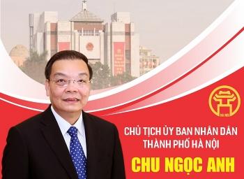 Quá trình công tác của tân Chủ tịch Ủy ban Nhân dân thành phố Hà Nội Chu Ngọc Anh