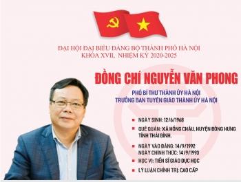 Infographic: Tóm tắt quá trình công tác của Phó Bí thư Thành ủy Hà Nội Nguyễn Văn Phong