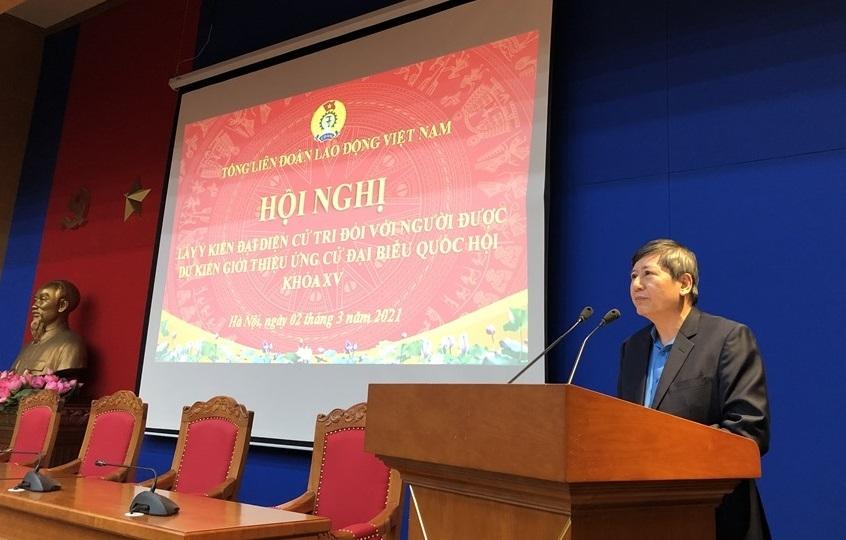 Tổng Liên đoàn Lao động Việt Nam lấy ý kiến cử tri về nhân sự ứng cử đại biểu Quốc hội khoá XV