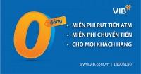 VIB miễn toàn bộ phí rút tiền ATM và phí chuyển tiền