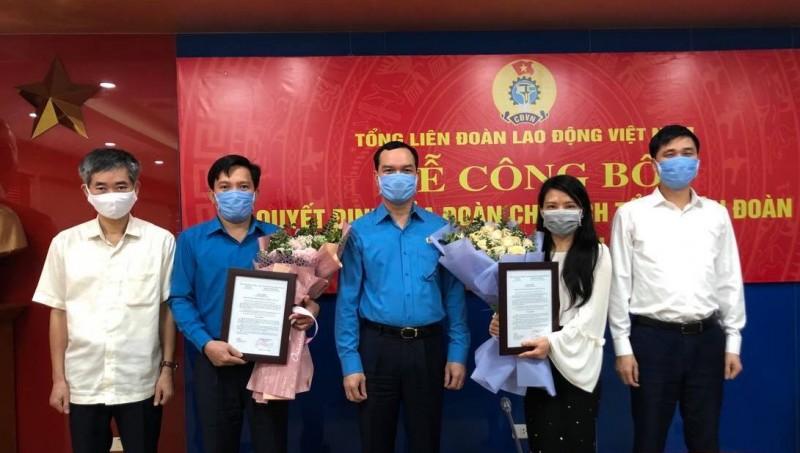 Tổng Liên đoàn Lao động Việt Nam công bố quyết định về công tác cán bộ