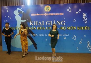 LĐLĐ quận Long Biên: Bồi dưỡng hạt nhân, nâng cao văn hóa cơ sở