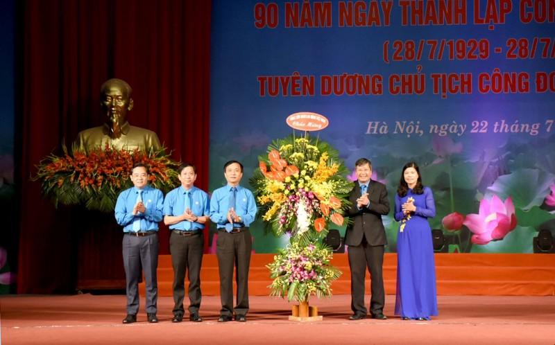 Liên đoàn Lao động Thành phố Hà Nội đã góp phần làm sâu sắc hơn truyền thống của Công đoàn Việt Nam