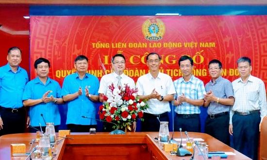 Tổng Liên đoàn Lao động Việt Nam công bố quyết định bổ nhiệm Phó Trưởng Ban Tài chính