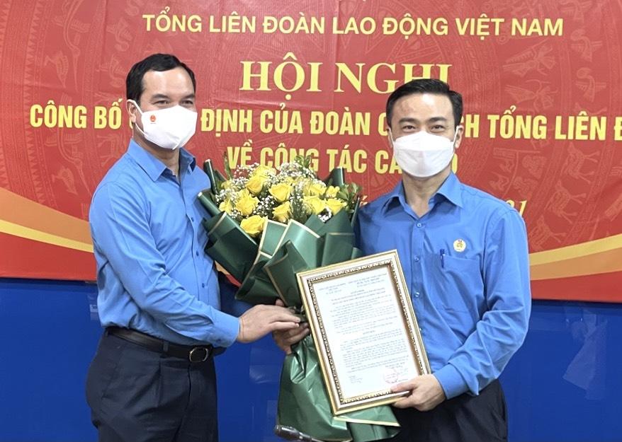 Đoàn Chủ tịch Tổng Liên đoàn Lao động Việt Nam công bố quyết định về công tác cán bộ
