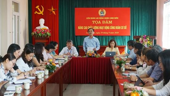"""Liên đoàn Lao động quận Long Biên tọa đàm """"Nâng cao chất lượng hoạt động công đoàn cơ sở"""""""