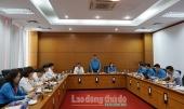 Tổng LĐLĐ Việt Nam đánh giá cao sự đổi mới, hướng về cơ sở của LĐLĐ quận Long Biên