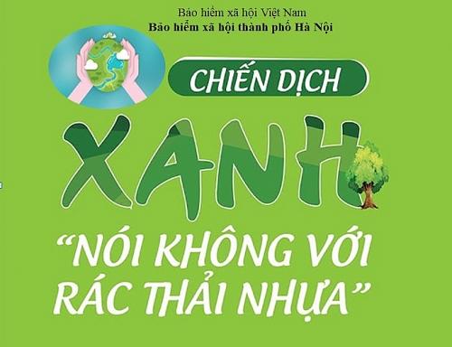 Bảo hiểm xã hội thành phố Hà Nội chung tay chống rác thải nhựa