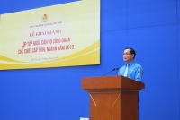 Tổng Liên đoàn khai giảng lớp tập huấn cán bộ công đoàn chủ chốt cấp tỉnh, ngành
