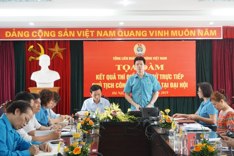 Tọa đàm về kết quả thí điểm bầu cử trực tiếp Chủ tịch Công đoàn cơ sở tại Đại hội