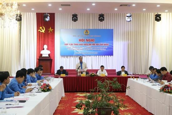 Tổng Liên đoàn Lao động Việt Nam tổ chức góp ý dự thảo văn kiện Đại hội XIII của Đảng