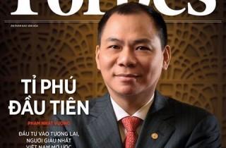 Forbes tiếp tục vinh danh tỷ phú Phạm Nhật Vượng