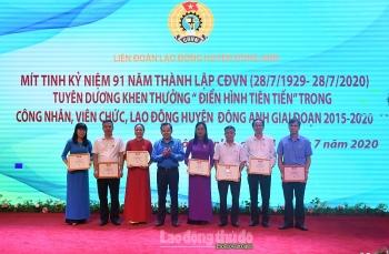 LĐLĐ huyện Đông Anh mít tinh kỷ niệm 91 năm Ngày thành lập Công đoàn Việt Nam