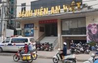 Sở Y tế Hà Nội: Đình chỉ hoạt động phẫu thuật tạo hình ở Bệnh viện An Việt