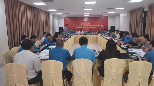 Hội nghị Ban Chấp hành Công đoàn Y tế Việt Nam lần thứ 6, nhiệm kỳ 2018 -2023