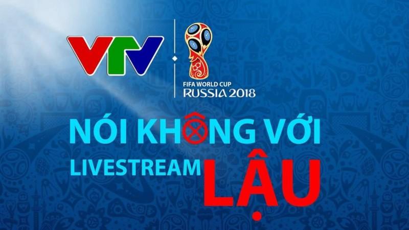 700 trường hợp vi phạm bản quyền World Cup, VTV đã xử lý ra sao?