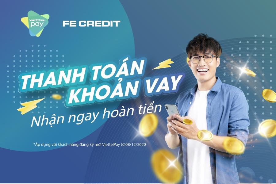 Nhận hoàn tiền tài lộc khi trả khoản vay FE CREDIT qua ViettelPay
