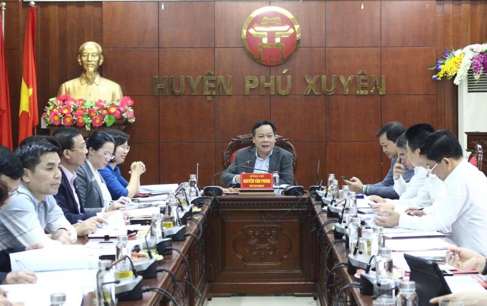 Phó Bí thư Thành ủy Hà Nội Nguyễn Văn Phong chủ trì làm việc với lãnh đạo huyện Phú Xuyên
