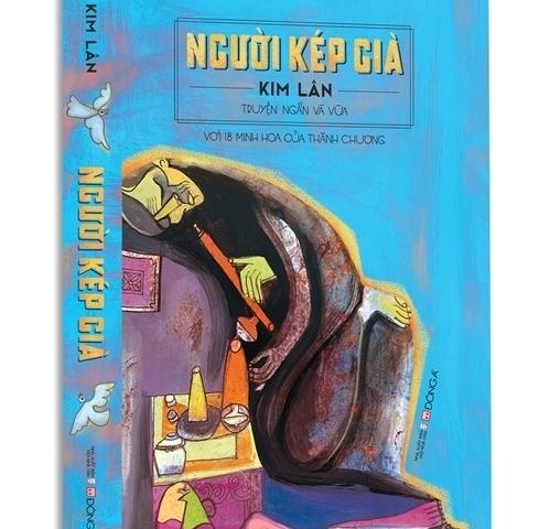 """Tuyển tập """"Người kép già"""" của nhà văn Kim Lân: Những trang viết đầy nhân văn và hiện thực"""