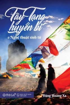 Hấp dẫn 'Tây Tạng huyền bí và nghệ thuật sinh tử'