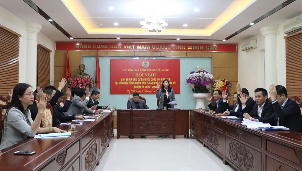 Liên đoàn Lao động thành phố Hà Nội giới thiệu nhân sự ứng cử Đại biểu Quốc hội khóa XV