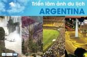 Triển lãm ảnh du lịch Argentina lần thứ I tại TP.Hồ Chí Minh