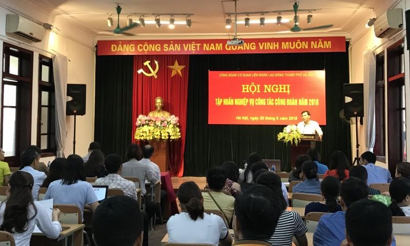 Tập huấn nghiệp vụ cho cán bộ Công đoàn Hà Nội năm 2018