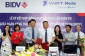 BIDV và VNPT - Media: Triển khai hệ thống thanh toán không dùng tiền mặt