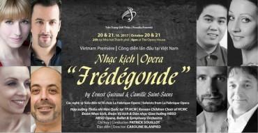 Việt Nam là quốc gia đầu tiên công diễn vở Opera Hoàng hậu Frédégonde