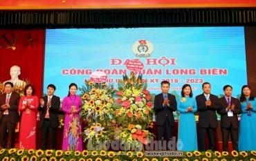 Đại hội Công đoàn quận Long Biên: Đổi mới, sáng tạo vì đoàn viên