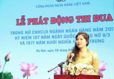 Công đoàn Ngân hàng Việt Nam: Phát huy trí tuệ, năng lực nữ CNVCLĐ