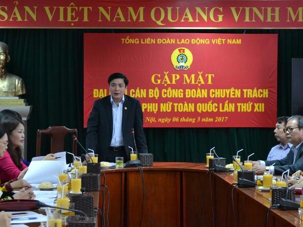 Tổng LĐLĐ Việt Nam: Sẽ ban hành Nghị quyết về Ban Nữ công quần chúng