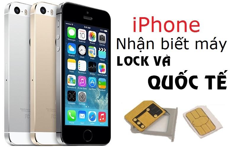 Cách nhận biết iPhone khóa mạng bị biến thành quốc tế