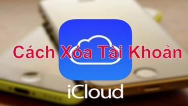 Hướng dẫn xóa tài khoản iCloud hay Apple ID vĩnh viễn
